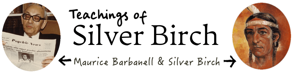 Teachings of Silver Birch – Maurice Barbanell and Silver Birch -